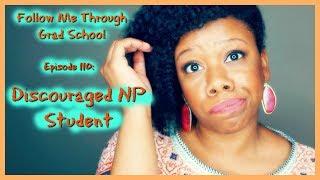 Discouraged NP Student - Follow Me Through Grad School Episode 110