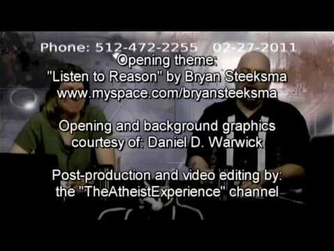 698 - (Time codes below.) An edited excerpt from The Atheist Experience #698 of February 27, 2011, with Matt Dillahunty and Jen Peeples, followed by a promo for a ...