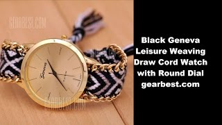 Black Geneva Leisure Weaving Draw Cord Watch with Round DialI have bought Black Geneva Leisure Weaving Draw Cord Watch with Round Dial from gearbest.comhttp://www.gearbest.com/women-s-watches/pp_132163.htmlHand made weaving watch uses bright color wool and beautiful pattern as band style, simple dial with luxurious gold color shows its high-end, what are you waiting for, no matter for self-use or gift for friends, it is a perfect choice.Main Features: Unique weaving bandAdopting unique hand-made weaving band, it is valuableLuxurious gold colorAll the dial and the edge of the band are use gold color, luxurious and beautiful