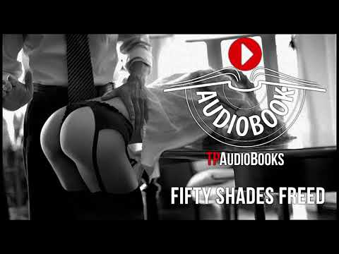 E  L  James   Fifty Shades Trilogy Book 3   Fifty Shades Freed Full Romance Audiobook Part 2 of 3