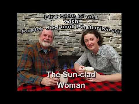 Fire Side Chats Ep.14 The Sun-clad Woman