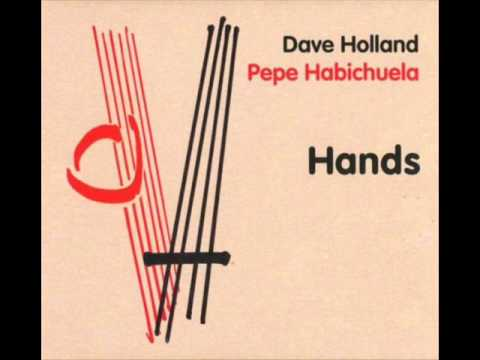 Dave Holland, Pepe Habichuela ‎– Hands (Full ALbum)