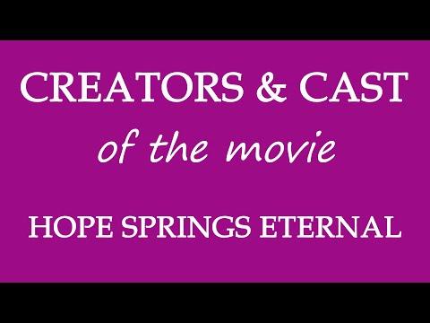 Hope Springs Eternal (2018) Movie Cast and Creators Info