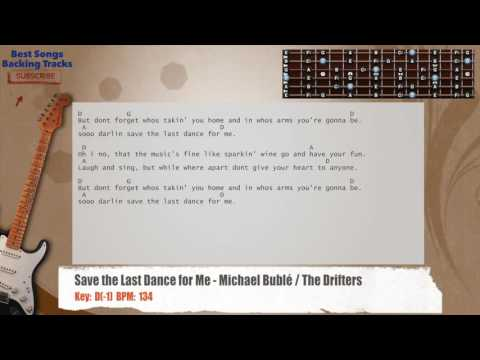 Save the Last Dance for Me - Michael Bublé / The Drifters Guitar Backing Track with chords & lyrics