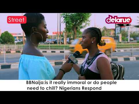 BBNaija;is it really immoral or do people need to chill? Nigerians Respond Delarue | Street'ish