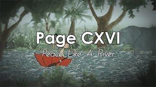 Page CXVI - Peace Like A River (Music Video + Lyrics)