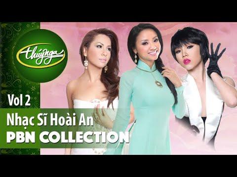 PBN Collection | Nhạc Sĩ Hoài An & Những Tinh Khúc Lãng Mạn (Vol 2) - Thời lượng: 27 phút.