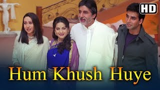 Hum Khush Huye  Hd    Ek Rishtaa  The Bond Of Love Song  Amitabh Bachchan  Akshay Kumar  Juhi Chawla