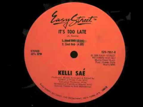 Kelli Sae -- It's Too Late (Cool Dub)