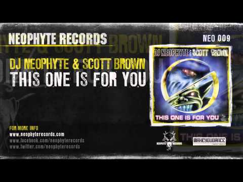 DJ Neophyte & Scott Brown - This One Is For You