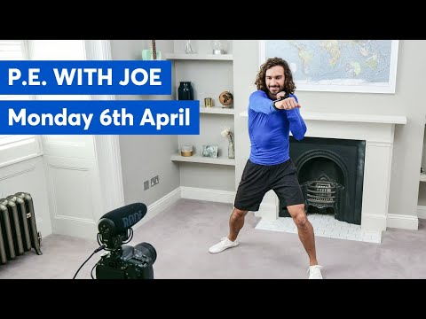 P.E With Joe   Monday 6th April 2020