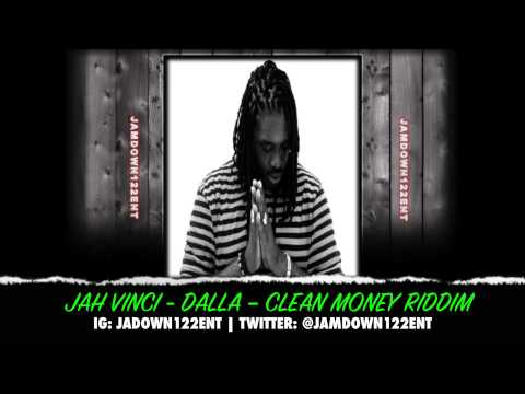 Jah Vinci - Dalla - Clean Money Riddim [Clean Money Entertainment] - 2014