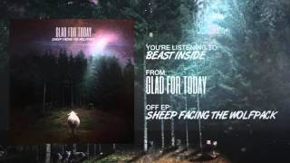 "Video Glad For Today - ""Beast Inside"" (Official Audio)"