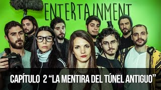 Entertainment 1x02 - La Mentira Del Túnel Antiguo full download video download mp3 download music download