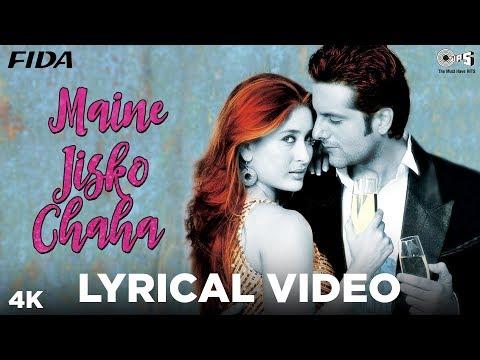 Maine Jisko Chaha Lyrical - Fida | Kareena Kapoor Khan, Fardeen Khan | Alisha Chinai, Sonu Nigam