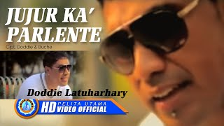 Video DODDIE LATUHARHARY - JUJUR KA' PARLENTE (Official Music Video) MP3, 3GP, MP4, WEBM, AVI, FLV Agustus 2018