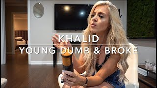 Khalid - Young Dumb & Broke | Cover