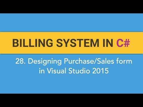 28. How to create BILLING SYSTEM in C#? (Designing Purchase and Sales Form For Transaction Module)