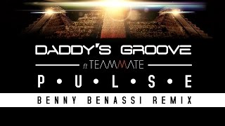 Daddy's Groove feat. Teammate - Pulse (Benny Benassi Remix) [Cover Art]