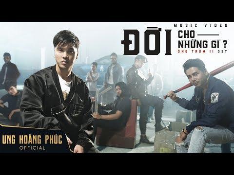 MV Đời Cho Những Gì - Ưng Hoàng Phúc ft Khánh JayZ, Đạt G l OST Ông Trùm 2 - Thời lượng: 3:50.
