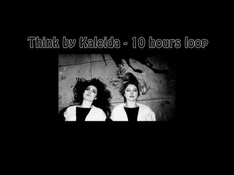 Kaleida - Think (10 hours loop) (видео)