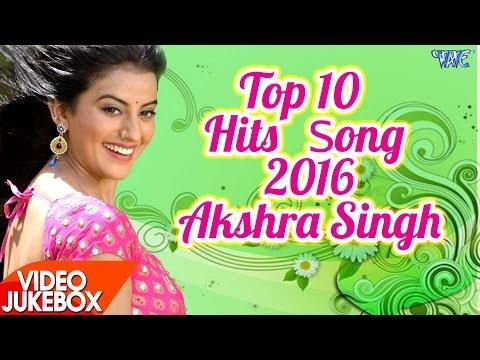 Video Akshara Singh - HITS TOP 10 SONGS 2016 - Video JukeBOX - Bhojpuri Hit Songs 2017 new download in MP3, 3GP, MP4, WEBM, AVI, FLV January 2017