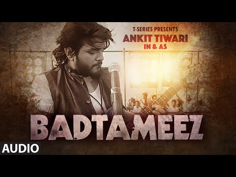 BADTAMEEZ Full Audio Song | Ankit Tiwari, Sonal Chauhan | T-Series