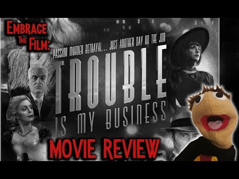Trouble Is My Business - Movie Review