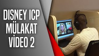 Disney ICP mülakat VIDEO 2
