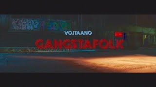 Video Vojtaano - Gangstafolk (official video)