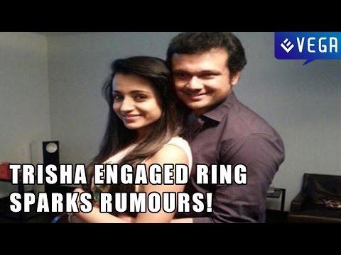 Trisha engaged Ring sparks rumours!