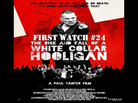 First Watch #24 Rise and Fall of a White Collar Hooligan (2012)