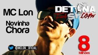 Video MC LON - NOVINHA CHORA ♪ DJ LUCAS 'POWER SOM' LANÇAMENTO 2011 MP3, 3GP, MP4, WEBM, AVI, FLV Oktober 2018