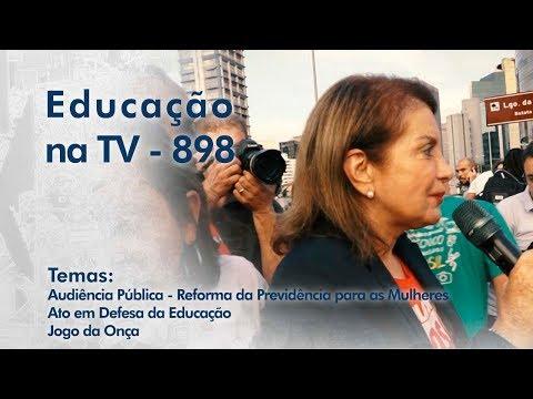 Audiência Pública - Reforma da Previdência para as Mulheres / Ato em Defesa da Educação / Jogo da Onça
