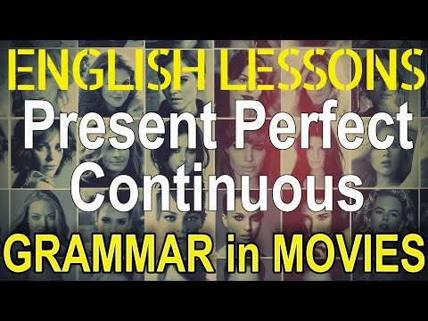 Present Perfect Continuous In Movies | Hollywood English