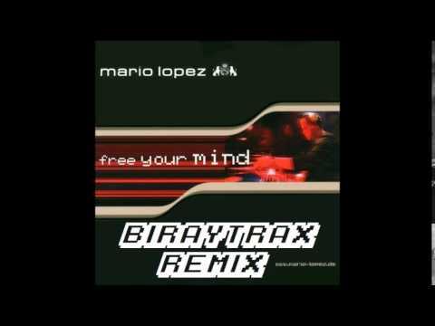 Mario Lopez - Free Your Mind (BiRayTrax Remix)