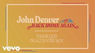 <b>John Denver</b>  Thank God Im A Country Boy