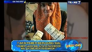 Download Video On The Spot - 7 Aksi Pamer Berujung Sial MP3 3GP MP4