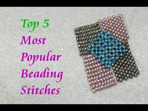 Top 5 Beading Stitches for Beaded Jewelry and More