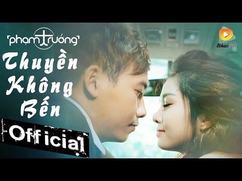 MV Ca Nhạc Thuyền Không Bến - Phạm Trưởng