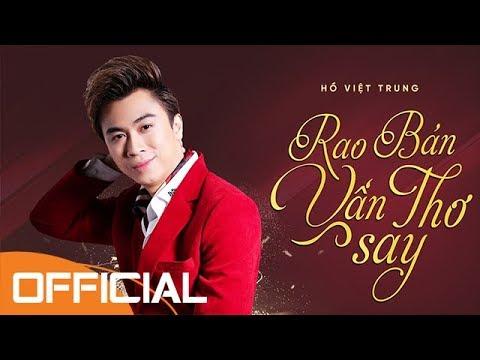 Rao Bán Vần Thơ Say | Hồ Việt Trung | Official Audio - Thời lượng: 5 phút và 28 giây.