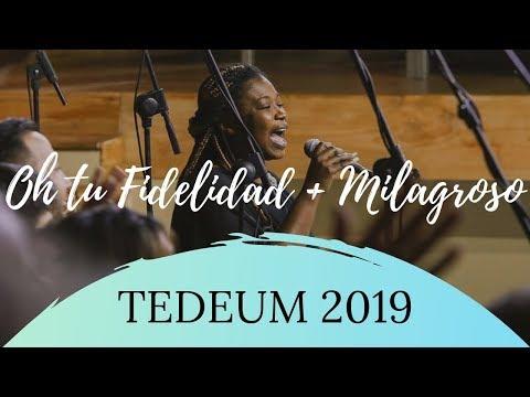 Oh, tu Fidelidad + Milagroso (abres camino) // Coro Tabernáculo de Cristo TEDEUM 2019