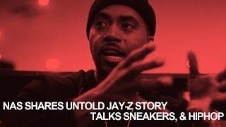 Nas tells untold Jay-Z story, talks being a sneakerhead, & HipHop