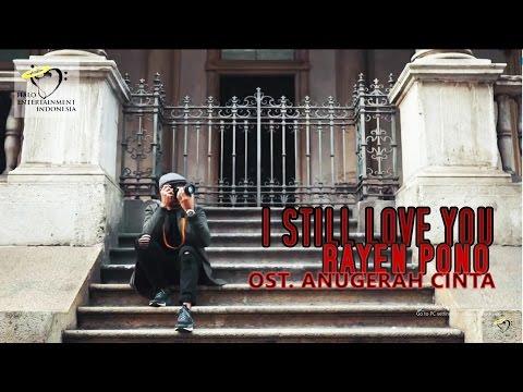 Rayen Pono - I Still Love You ( Ost. ANUGERAH CINTA ) - Music Start