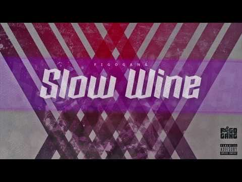 Figogang - Slow Wine l NU OP SPOTIFY, ITUNES ETC! (видео)