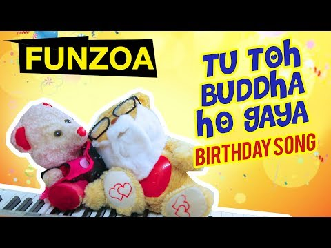 Video TU TOH BUDDHA HO GAYA | Funny Hindi Happy Birthday Song | तू तोह बुड्ढा हो गया | Funzoa Teddy Videos download in MP3, 3GP, MP4, WEBM, AVI, FLV January 2017