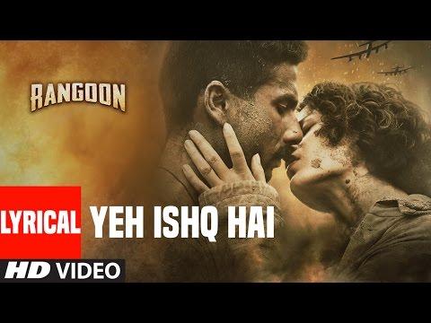 Yeh Ishq Hai Lyrical Video Song   Rangoon   Kangan