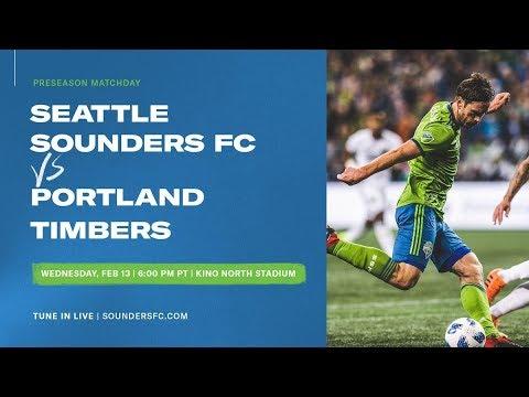 Video: 2019 MLS Preseason – Seattle Sounders vs. Portland Timbers in Tucson, AZ