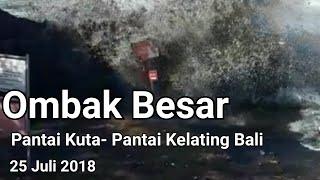 Video Ombak Tinggi Pantai Kuta dan Pantai Kelating Bali, 25 juli 2018 MP3, 3GP, MP4, WEBM, AVI, FLV Agustus 2018