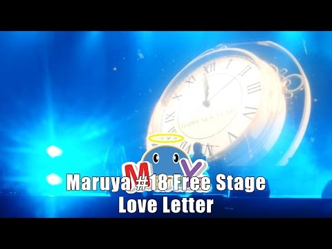 Maruya #18 | Free Stage – Love Letter